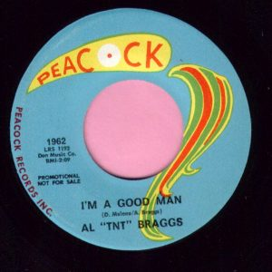 "Al "" TNT "" Braggs "" I'm A Good Man "" Peacock Demo Vg+"