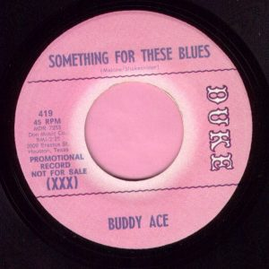 "Buddy Ace "" Something For These Blues "" Duke Demo M-"
