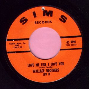 """Wallace Brothers """" Love Me Like I Love You """" Sims Records Vg+"""