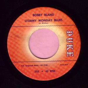 "Bobby Bland "" Stormy Monday Blues "" / "" Your Friends Duke Vg"
