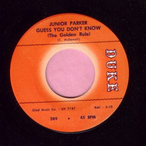 "Junior Parker "" Guess You Don't Know ( The Golden Rule ) "" Duke Vg+"