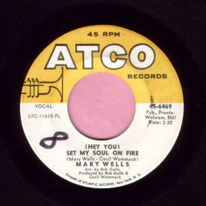 """Mary Wells """" ( Hey You ) Set My Soul On Fire """" Atco Vg+"""