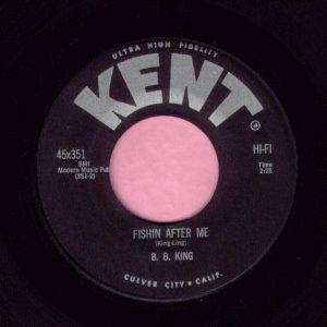 "B.B. King "" Fishin After Me "" Kent Vg+"