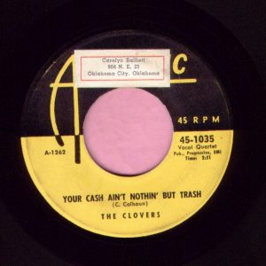 """The Clovers """" Your Cash Ain't Nothin' But Trash """" Atlantic Vg+"""