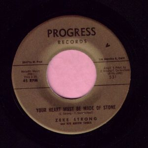 """Zeke Strong and His Queen Tones """" Your Heart Must Be Made Of Stone """" Progress Records Vg+"""
