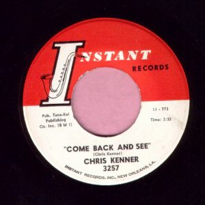 """Chris Kenner """" Come Back And See """" Instant Records Vg+"""
