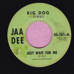 """Big Dog """" Just Wait For Me """" JaaDee Vg"""