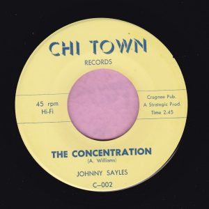 """Johnny Sayles """" The Concentration """" Chi Town Records Vg+"""