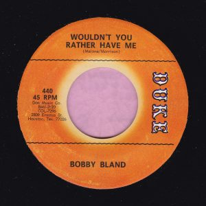 """Bobby Bland """" Wouldn't You Rather Have Me """" Duke Vg+"""