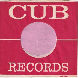 Cub Records U.S.A. Company Sleeve 1958 – 1963