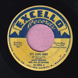 "Louis Brooks And His Hi-Toppers "" It's Love Baby ( 24 Hours A Day ) "" Excello Vg+"