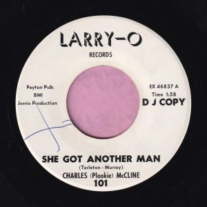"Charles ( Plookie ) McCline "" She Got Another Man "" Larry-O Records Demo Vg+"