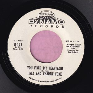 """Inez and Charlie Foxx """" You Fixed My Heartache """" Dynamo Records Demo Vg+"""
