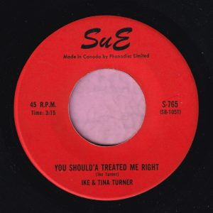 """Ike & Tina Turner """" You Should'a Treated Me Right """" Sue Canadian Vg+"""