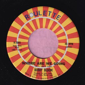 "Bobby Bloom "" Where Are We Going "" Roulette Vg+"