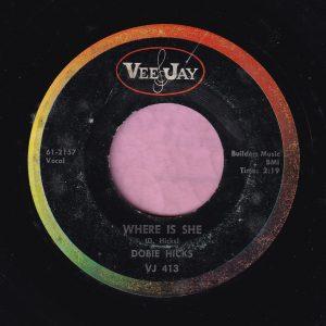 """Dobie Hicks """" Where Is She """" Vee Jay Vg"""