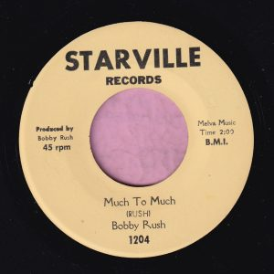 "Bobby Rush "" Much To Much ""/ "" Sock Boo Ga Loo "" Starville Records Vg+ / Vg+"