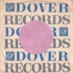 Dover Records ( Distributor ) U.S.A. Deesu , Broadmoor , Parlo , White Cliffs and Safari . Many Of The Labels Had The Company's Logo On The Side Of The Label Company Sleeve 1967 – ?