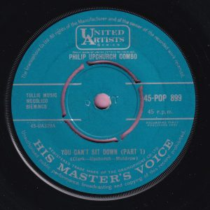 "Philip Upchurch Combo "" You Can't Sit Down ( Part 1 & 2 ) "" HMV United Artists Series Vg+"