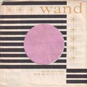 Wand Records U.S.A. With Top Single Bar And No Asterick 254 W. 54 St. N.Y.C. Address Company Sleeve 1968 – 1971