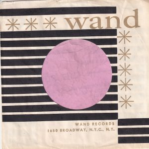 Wand Records U.S.A. With Top Single Bar And No Asterick Company Sleeve 1963 – 1964