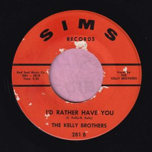 "The Kelly Brothers "" I'd Rather Have You "" Sims Records Vg+"