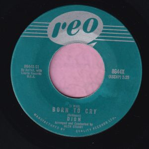 "Dion "" ( I Was ) Born To Cry "" Reo ( Canadian ) Vg+"