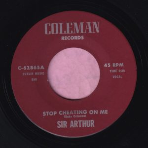 """Sir Arthur """" Stop Cheating On Me """" Coleman Records Vg+"""