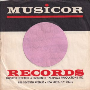 Musicor Records U.S.A. Div. Of Talmadge 826 Seventh Avenue New York N.Y. 10019 Address Thick Red Line No Space Below Records Company Sleeve 1965 – 1972
