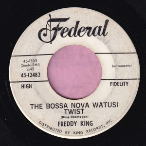 "Freddy King "" The Bossa Nova Watusi Twist "" Federal Demo Vg"