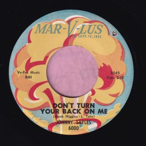 "Johnny Sayles "" Don't Turn Your Back On Me "" Mar-V-lus Vg+"