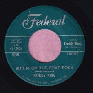 "Freddy King "" Sittin' On The Boat Dock "" Federal Vg+"