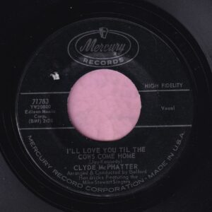 """Clyde McPhatter """" I'll Love You Till The Cows Come Home """" Mercury Vg+"""