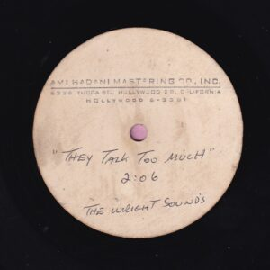 "The Wright Sounds "" They Talk Too Much "" Ami Hadani Mastering Co. Inc. 10″ Acetate Vg+"