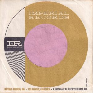 Imperial Records U.S.A. Golden Circle P In USA Above C On Both Sides Company Sleeve 1967 – 1970
