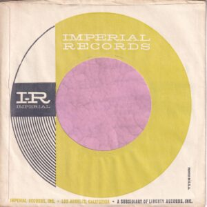 Imperial Records U.S.A. Golden Circle P In USA Above C On One Side Only Company Sleeve 1967 – 1970