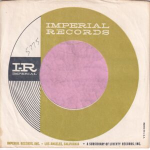 Imperial Records U.S.A. Golden Circle P In USA High Far Right Company Sleeve 1966 – 1967