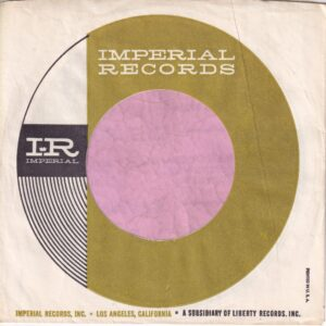 Imperial Records U.S.A. Golden Circle P In USA Far Right On Front And Above C On The Back Company Sleeve 1967 – 1970