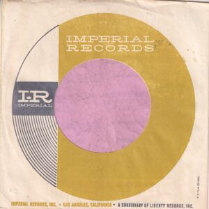 Imperial Records U.S.A. Golden Circle P In USA Far Right On Front And Above N On The Back Company Sleeve 1967 – 1970