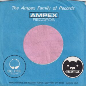 Ampex Records U.S.A. With Big Tree Records And Bearsville Details Company Sleeve 1971 – 1972