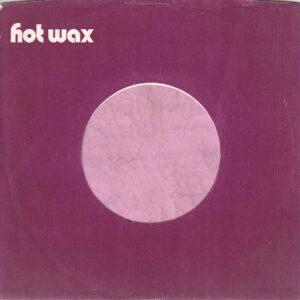 Hot Wax Records U.S.A. Glued Inside Company Sleeve 1969 – 1973