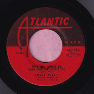 "Chuck Willis "" Whatcha Gonna Do When Your Baby Leaves You "" Atlantic Vg+"