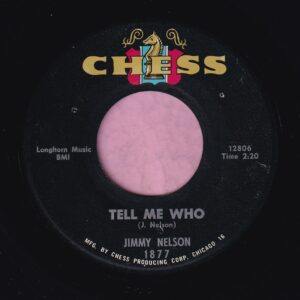 "Jimmy Nelson "" Tell Me Who "" Chess Vg+"