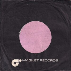 Magnet Records U.K. CBS Dist. Printed In 2 Lines Company Sleeve 1973 – 1977