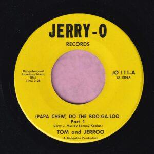 "Tom And Jerroo "" ( Papa Chew ) Do The Bo-Ga-Loo "" Jerry-O Records Vg+"