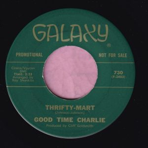 """Good Time Charlie """" Thrifty Mart """" Galaxy Records Demo Vg+"""