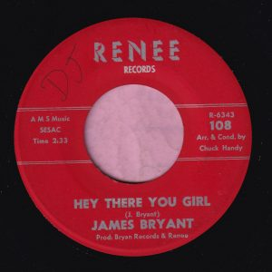 """James Bryant """" Hey There You Girl """" Renee Records Vg+"""