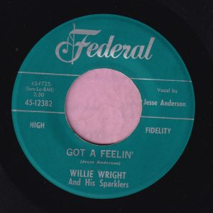 """Willie Wright and his Sparkles """" Got A Feeling """" Federal Vg+"""