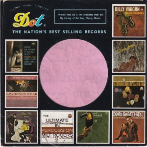 Dot Records U.S.A. Company Sleeve various Lp Thumb Nails 1956 – 1960  With A Notch  1960 – 1964