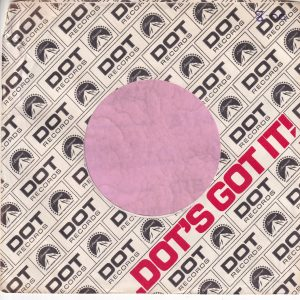 """Dot Records U.S.A. Company Sleeve Red Square Before The """" Dot's """" And Dot In """"It """" Cut Off 1968 – 1970"""